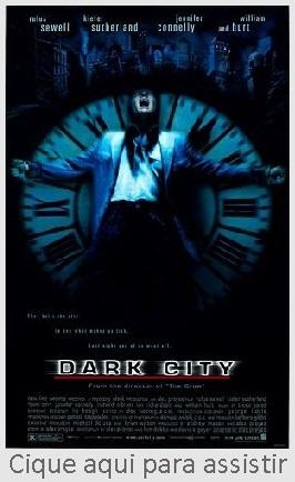 CIDADE DAS SOMBRAS (Dark City,1998) Legendado