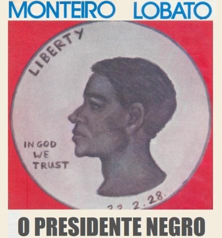 O Presidente Negro Monteiro Lobato